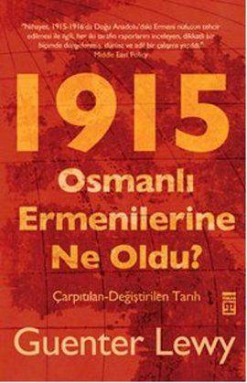 osmanli ermenilerine ne oldu  - guenter lewy - timas yayinlari  http://www.idefix.com/kitap/osmanli-ermenilerine-ne-oldu-guenter-lewy/tanim.asp