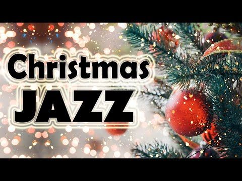 Christmas Music Best Holiday Jazz For Christmas Mood Youtube Christmas Music Christmas Mood Christmas Carol