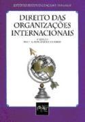 Direito das Organizações Internacionais Autor: Trindade, Antonio Augusto Cançado Editora: Del Rey Categoria: Direito / Direito Internacional
