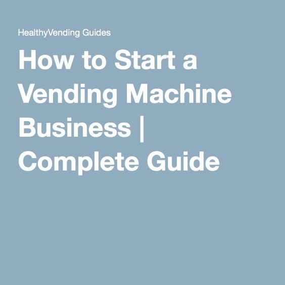 How to Start a Vending Machine Business | Complete Guide