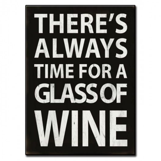 There S Always Wine In 2020 Vintage Metal Signs Metal Signs Old Signs