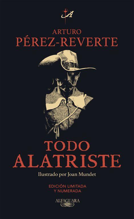 """""""Todo Alatriste"""", de Arturo Pérez-Reverte. Todo Alatristereúne por primera vez en un solo volumen las siete novelas que componen la aclamada serie de Las aventuras del capitán Alatriste. «No era el hombre más honesto ni el más piadoso, pero era un hombre valiente...»"""