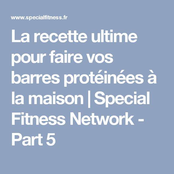 La recette ultime pour faire vos barres protéinées à la maison | Special Fitness Network - Part 5