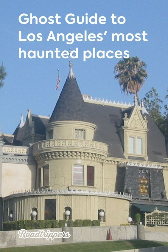 Ghost Guide To Los Angeles Most Haunted Places California Haunted Most Haunted Places Haunted Places In California Haunted Places