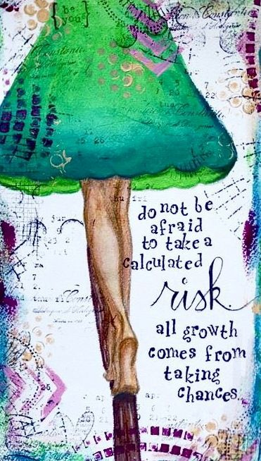 Take calculated risks quote via Carol's Country Sunshine on Facebook