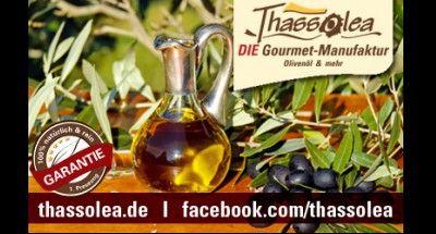 Thassolea – DIE Olivenöl-Manufaktur…Handarbeit, die man schmeckt!
