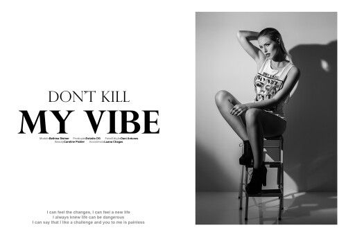 "Editorial ""Don't kill my vibe"" Modelo: Bethina Steiner Foto/ Edição : Dani Antunes  Beauty : Caroline Pickler"