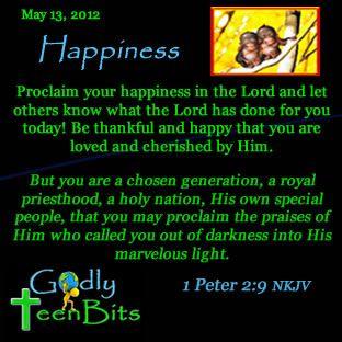 May 13, 2012 Happiness #devotional #GodlyTeenBits #Christian #God #Jesus