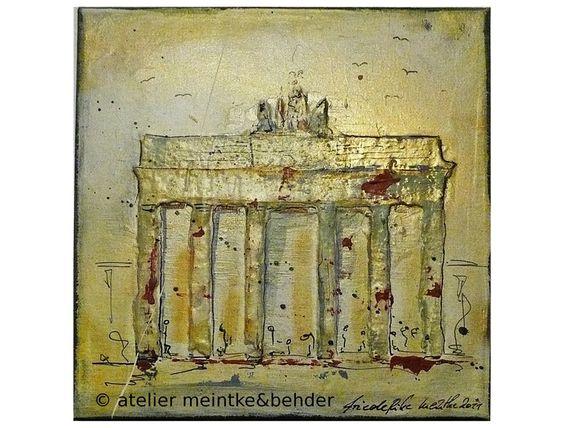 """Motiv: """"Brandenburger Tor""""    Mischtechnik auf Leinwand.  Das Motiv ist mit Gips aufgespachtelt, so dass es in seiner Form dreidimensional heraustritt."""