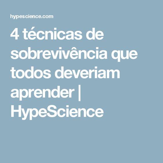 4 técnicas de sobrevivência que todos deveriam aprender | HypeScience