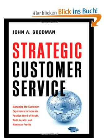Strategic Customer Service: Managing the Customer Experience to Increase Positive Word of Mouth, Build Loyalty, and Maximize Profits: Amazon...