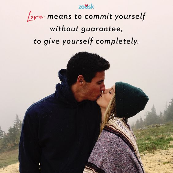 Love quotes for her: Love means to commit yourself without guarantee, to give yourself completely.