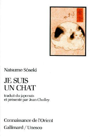 Je suis un chat, Natsumé Sôseki (1986) Soseki est l'un des fondateurs du roman japonais contemporain.  Un jeune professeur pendant l'ère Meiji accueille un jeune chat chez lui. Le chat, observateur silencieux et plein d'esprit, va être témoin et chroniqueur de tout le petit monde d'hurluberlus entourant le professeur.