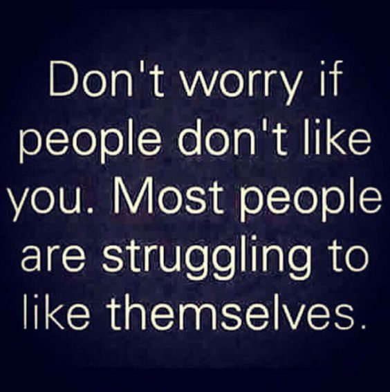 Why I Don T Like Motivational Quotes: Don't Worry If People Don't Like You. Most People Are