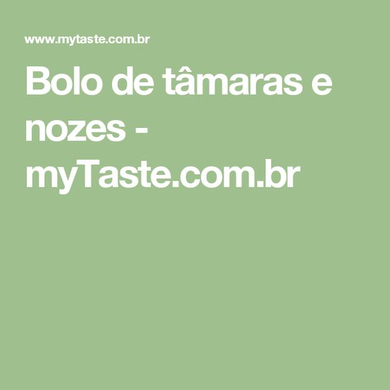Bolo de tâmaras e nozes - myTaste.com.br