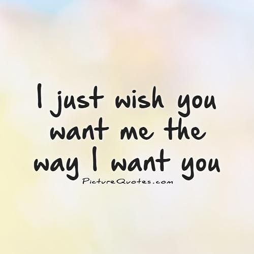 20 Love Quotes To Get Her Back Want You Back Quotes I Want You Quotes Want You Quotes