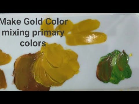 Diy Gold Color How To Make Golden Color Mixing Primary Colors Golden Acrylic Paint Tutorial Y Mixing Paint Colors Mixing Primary Colors Gold Paint Colors