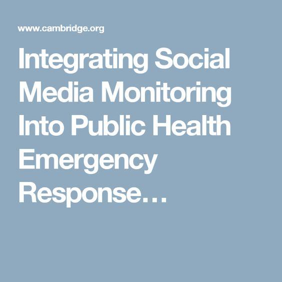 Integrating Social Media Monitoring Into Public Health Emergency Response…