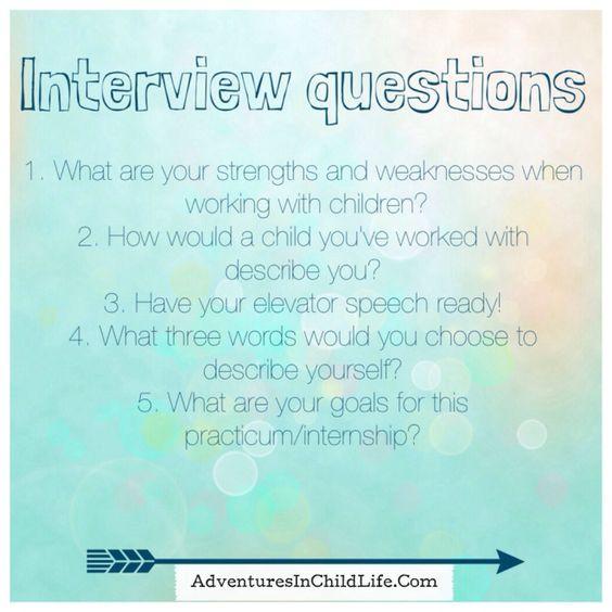 Common child life internship/practicum interview questions.