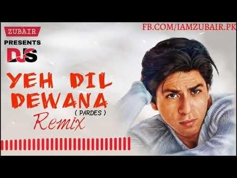 Yeh Dil Dewana Remix Pardes Shahrukh Khan Nigam Dj Santosh Jhansi Dj Srk Production 90s Hindi Old Love Remix Songs Old Love Latest Music