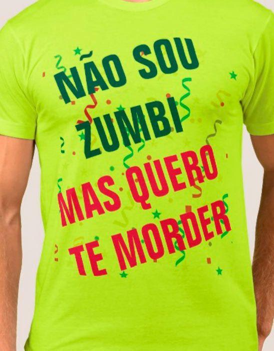 Camiseta De Carnaval Por R 4810 Não Sou Zumbi Mas Quero