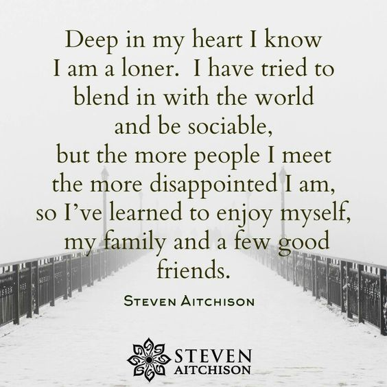 I am who I am. Loner. Steven Aitchison.