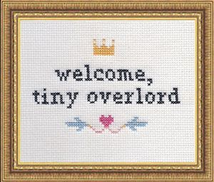 Cross Stitch Kit:  welcome, tiny overlord