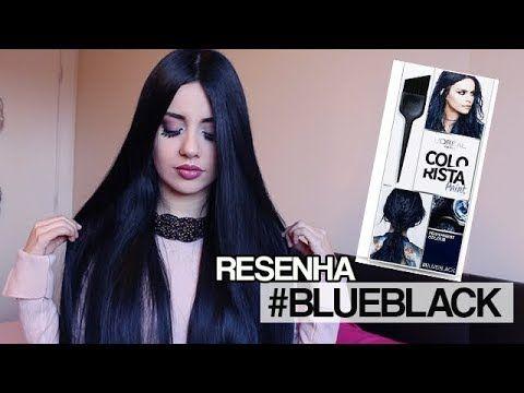 Testando Colorista Blueblack Da L Oreal Youtube Hair Color