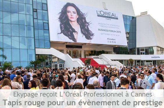 Le L'Oréal Professionnel Business Forum 2015 organisé avec Ekypage à Cannes : http://www.ekypage.com/fr/actualites/detail/tapis-rouge-pour-le-loreal-professionnel-business-forum-2015-a-cannes.14.html