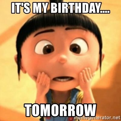 20 It's My Birthday Memes To Remind Your Friends | SayingImages.com