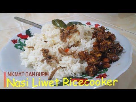 Resep Sederhana Nasi Liwet Ricecooker Nikmat Dan Gurih Youtube Resep Masakan Masakan Resep