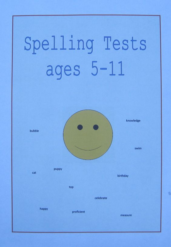 Spelling Tests for children aged 5, 6, 7, 8, 9, 10 and 11
