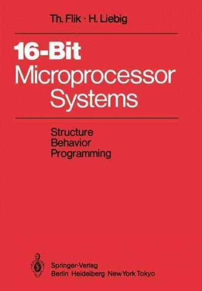 16-Bit-Microprocessor Systems: Structure, Behavior, and Programming
