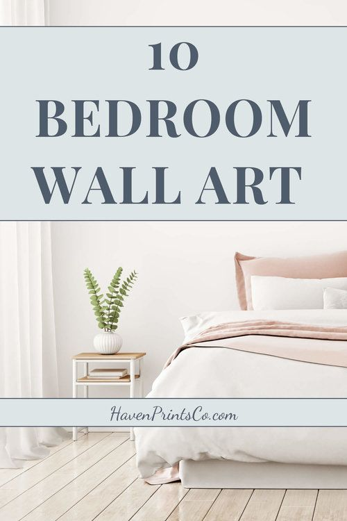 10 Best Bedroom Wall Art For A Relaxing Room These Art Prints Will Give A Peaceful Vibe To Your Bedroom Decor C Bedroom Wall Art Bedroom Wall Relaxation Room