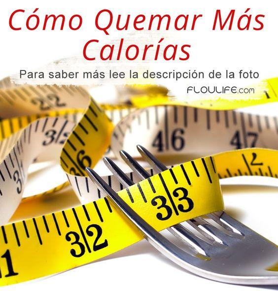 Nuevo Artículo  Cómo Quemar Calorías  Cada ves que abrimos la boca para comer algo, estamos literalmente añadiendo calorías a nuestro cuerpo, y si la cantidad de calorías que consumimos es mucho mayor a la que gastamos a lo largo del día, ésta se convierte en grasa. Quemar las calorías que te sobran se convierte en tu tarea principal cuando quieres bajar de peso.   Para Saber Más Pincha En: http://floulife.com/como-quemar-calorias/