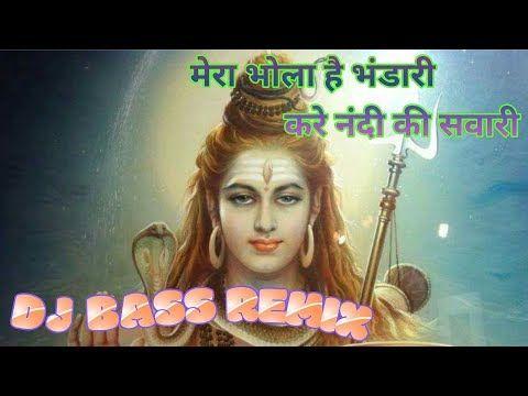 O Mera Bhola Hai Bhandari Kare Nandi Ki Sawari Youtube New Lyrics Dj Songs Mera