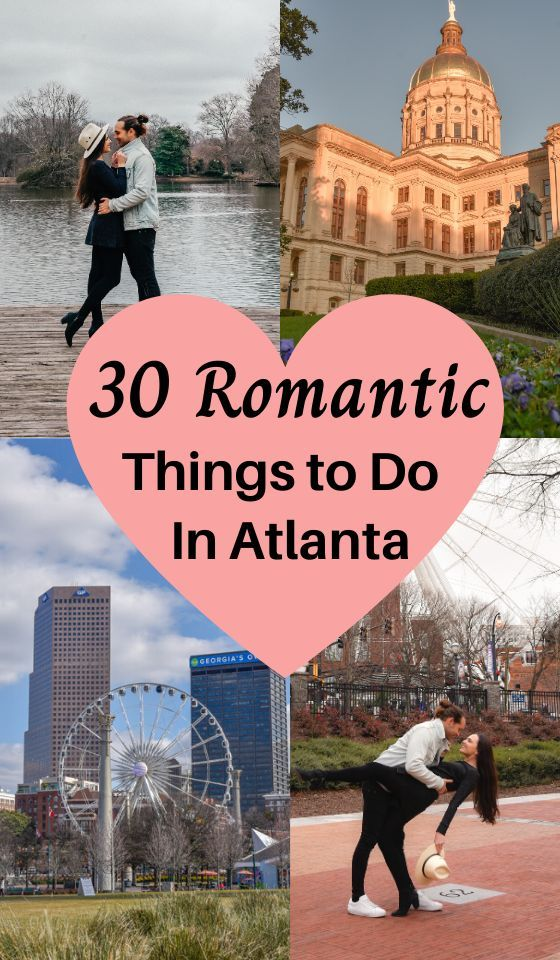 30 Romantic Things To Do In Atlanta Georgia This Weekend For Couples In 2020 Romantic Things To Do Travel Usa Valentines Day History