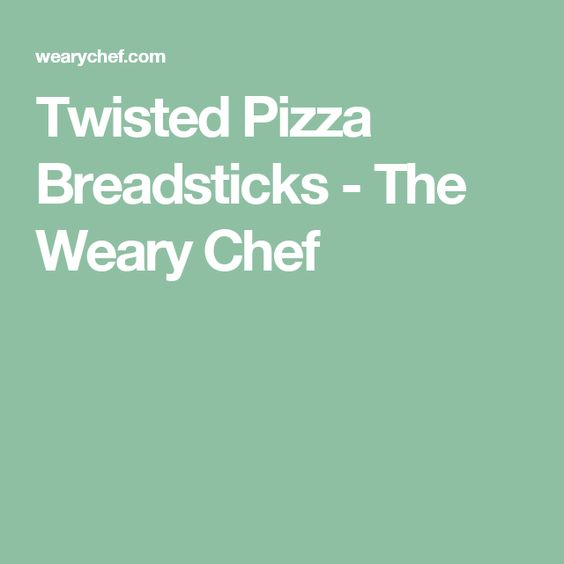 Twisted Pizza Breadsticks - The Weary Chef