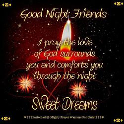 Good Night Friends: I pray the love of God surrounds you