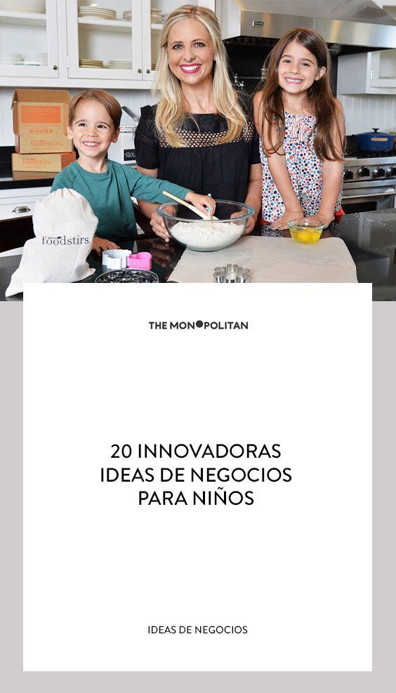 20 Innovadoras Ideas De Negocios Para Niños Productos Innovadores Negocios Rentables Niños
