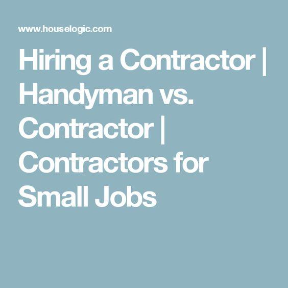 Hiring a Contractor | Handyman vs. Contractor | Contractors for Small Jobs