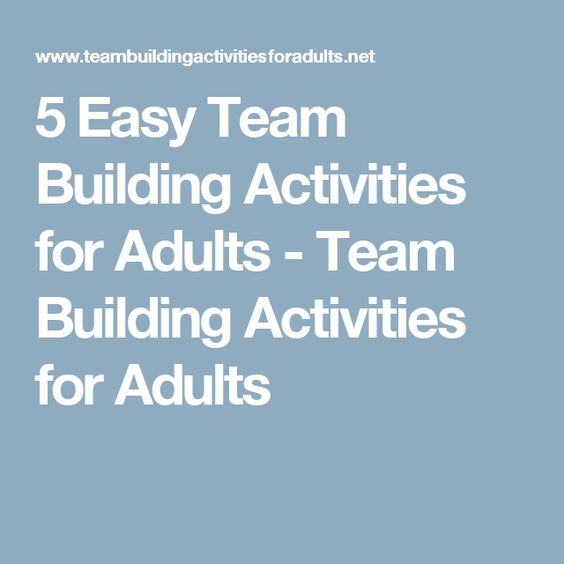 Team Building Activities For Adults Pinterest