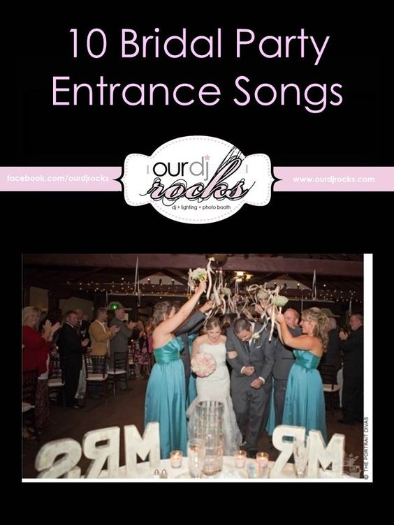 Wedding Songs Wedding Reception Entrance Bridal Party Entrance Songs For Your Bridal Party To