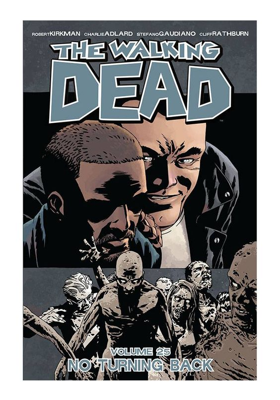 The Walking Dead Vol 25: No Turning Back Graphic Novel