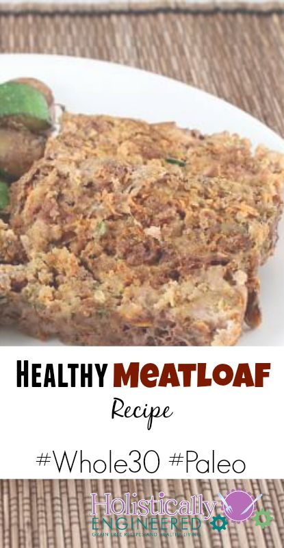 Whole 30 Meatloaf Recipe | Healthy Meatloaf Recipes, Meatloaf Recipes ...
