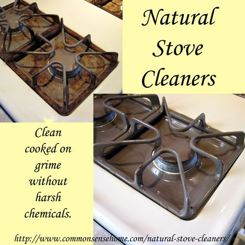Natural Stove Cleaners - Clean cooked on grime without harsh chemicals.