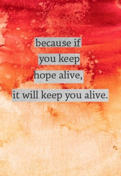 because if you keep hope alive