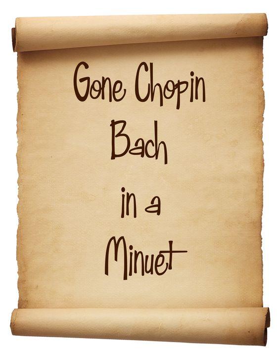 Gone Chopin!
