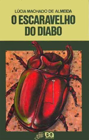 O escaravelho do Diabo: Mais suspense, mais entomologia, mais Lúcia Machado de Almeida, mais coleção Vaga-lume. Tem como não amar?