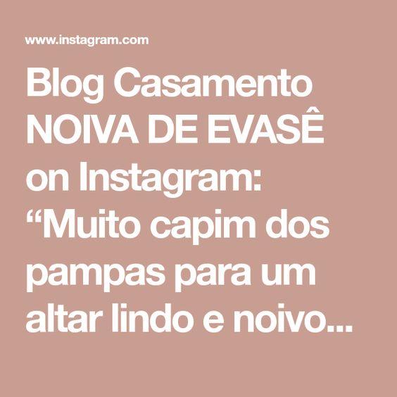 """Blog Casamento NOIVA DE EVASÊ on Instagram: """"Muito capim dos pampas para um altar lindo e noivos com muita personalidade! . ✨Fique em casa e inspire-se✨. . . . #noivadeevase…"""""""